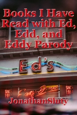 Books I Have Read with Ed, Edd, and Eddy Parody Titles!