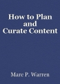 How to Plan and Curate Content