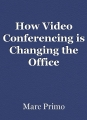 How Video Conferencing is Changing the Office Environment