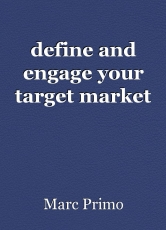 define and engage your targetmarket