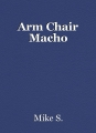 Arm Chair Macho