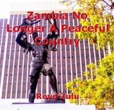 Zambia No Longer A Peaceful Country