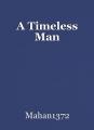 A Timeless Man