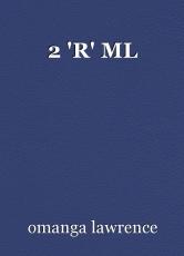 2 'R' ML