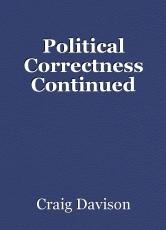 Political Correctness Continued