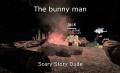 The bunny man