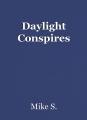 Daylight Conspires