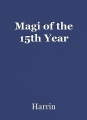 Magi of the 15th Year