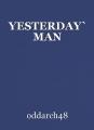 YESTERDAY` MAN