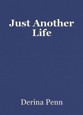 Just Another Life