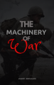 The Machinery of war