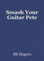 Smash Your Guitar Pete
