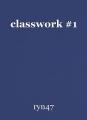 classwork #1