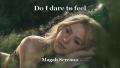 Do I dare to feel
