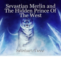 Sevastian Merlin and The Hidden Prince Of The West