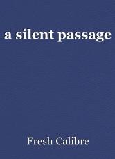 a silent passage