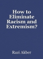 How to Eliminate Racism and Extremism
