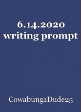 6.14.2020 writing prompt