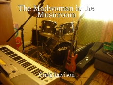 The Madwoman in the Musicroom