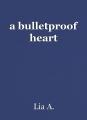 a bulletproof heart