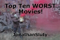 Top Ten WORST Movies!