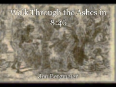 Walk Through the Ashes in 8:46