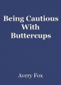 Being Cautious With Buttercups