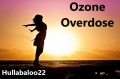 Ozone Overdose