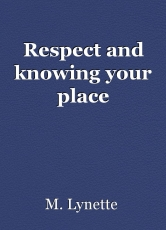 Respect and knowing your place