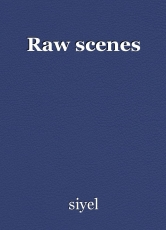 Raw scenes