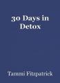 30 Days in Detox