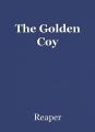 The Golden Coy