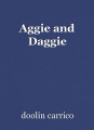 Aggie and Daggie