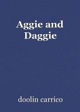 Aggie and Daggie