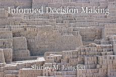 Informed Decision Making
