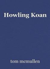 Howling Koan