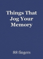 Things That Jog Your Memory