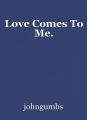 Love Comes To Me.