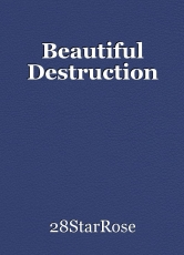 Beautiful Destruction