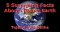 5 Surprising Facts About: Planet Earth