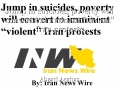 "Jump in suicides, poverty will convert to imminent ""violent"" Iran protests"