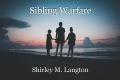 Sibling Warfare