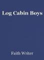 Log Cabin Boys