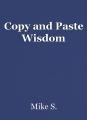Copy and Paste Wisdom