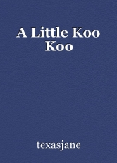 A Little Koo Koo
