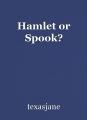 Hamlet or Spook?