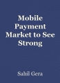 Mobile Payment Market to See Strong Expansion Through 2030