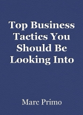 Top Business Tactics You Should Be LookingInto