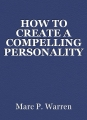 HOW TO CREATE A COMPELLING PERSONALITY ONLINE