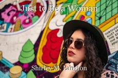 Just to Be a Woman